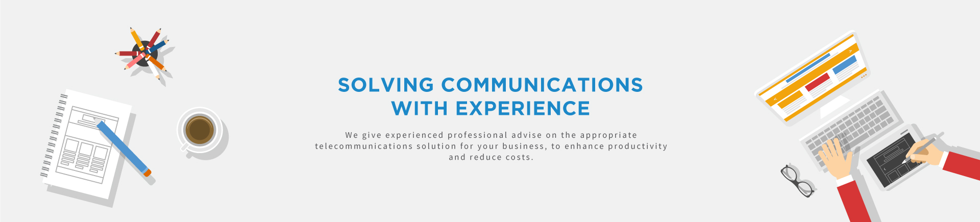 Solving communications with experience